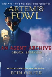 Artemis Fowl: An Agent Archive eBook Sampler ebook by Eoin Colfer