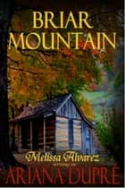 Briar Mountain ebook by Ariana Dupre