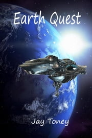 Earth Quest - Space Rogue, #6 ebook by Jay Toney