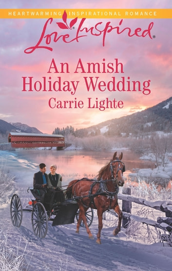 An Amish Holiday Wedding ebook by Carrie Lighte
