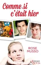 Comme si c'était hier ebook by Rose Musso