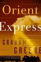 Orient Express eBook by Graham Greene