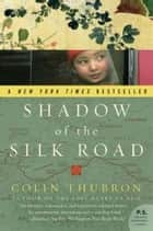 Shadow of the Silk Road ebook by Colin Thubron