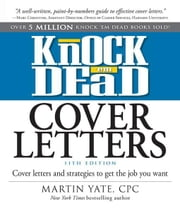 Knock Em Dead Cover Letters 11th edition: Cover Letters and Strategies to Get the Book You Want ebook by Yate, Martin