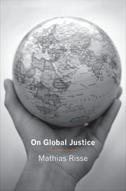 On Global Justice ebook by Mathias Risse