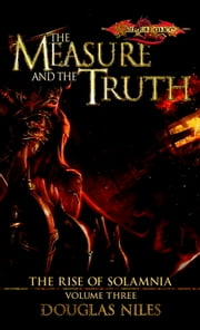 Measure and the Truth - The Rise of Solamnia, Book 3 ebook by Doug Niles