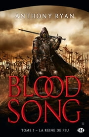 La Reine de feu - Blood Song, T3 eBook by Anthony Ryan, Maxime le Dain