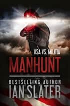 Manhunt - USA vs. Militia ebook by
