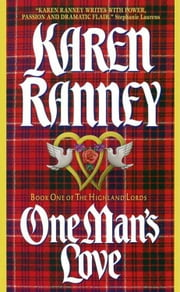 One Man's Love - Book One of The Highland Lords ebook by Karen Ranney