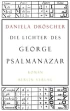 Die Lichter des George Psalmanazar ebook by Daniela Dröscher