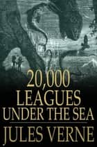 20,000 Leagues Under The Sea ebook by