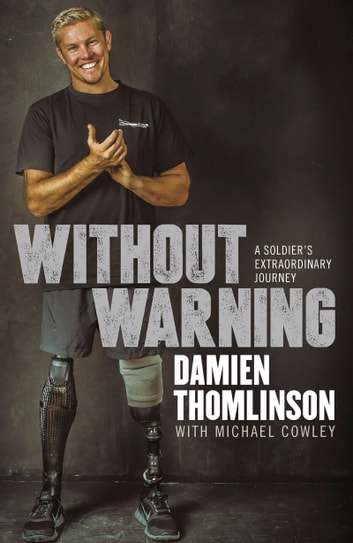 Without Warning - a Soldier's Extraordinary Journey ebook by Damien Thomlinson