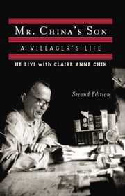 Mr. China's Son - A Villager's Life ebook by Liyi He,Claire Anne Chik