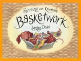 Schnitzel Von Krumm's Basketwork ebook by Lynley Dodd