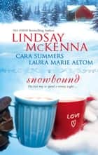 Snowbound - A Healing Spirit\Aunt Delia's Legacy\Caught by Surprise ebook by Lindsay McKenna, Cara Summers, Laura Marie Altom