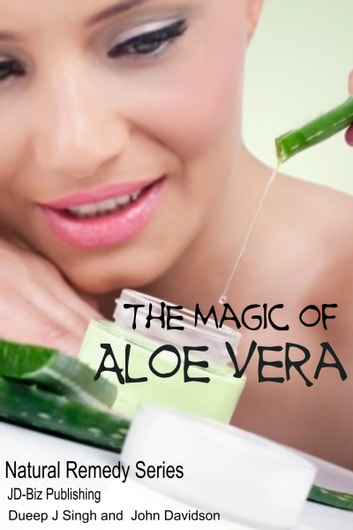 The Magic of Aloe Vera ebook by Dueep Jyot Singh,John Davidson