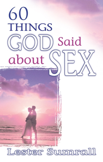 60 things god said about sex ebook by lester sumrall 9781603743624 60 things god said about sex ebook by lester sumrall fandeluxe Images