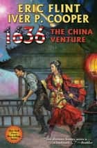 1636: The China Venture ebook by