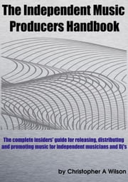 The Independent Music Producers Handbook ebook by Christopher Wilson