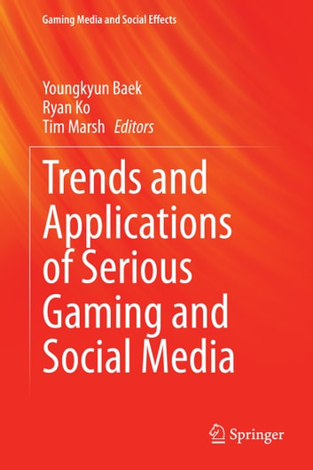 Trends and Applications of Serious Gaming and Social Media ebook by
