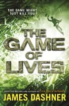 Mortality Doctrine: The Game of Lives eBook by James Dashner