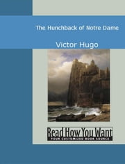 The Hunchback Of Notre Dame ebook by Hugo, Victor