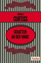 Schatten an der Wand ebook by Ursula Curtiss