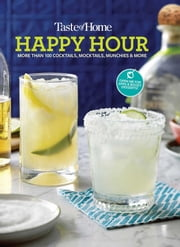 Taste of Home Happy Hour Mini Binder - More Than 100+ Cocktails, Mocktails, Munchies & More ebook by Taste of Home