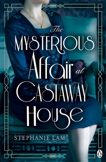 The Mysterious Affair at Castaway House - The stunning debut for fans of Agatha Christie ebook by Stephanie Lam