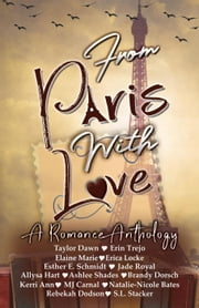 From Paris With Love ebook by Taylor Dawn, Erin Trejo, S.L. Stacker,...