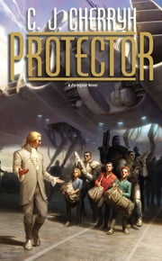 Protector - Book Fourteen of Foreigner ebook by C. J. Cherryh
