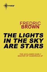 The Lights in the Sky are Stars ebook by Fredric Brown