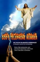 God's Telephone Number ebook by Fatai Oladapo Adebanjo