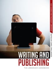 Writing and Publishing: The Librarian's Handbook ebook by Smallwood, Carol