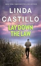 Laying Down The Law ebook by Linda Castillo