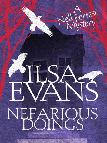 Nefarious Doings: A Nell Forrest Mystery 1 ebook by Ilsa Evans