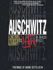 Auschwitz: A Doctor's Eyewitness Account ebook by Nyiszli, Miklos