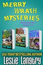 Merry Wrath Mysteries Boxed Set Vol. I (Books 1-3) ebook by