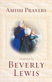 Amish Prayers ebook by Beverly Lewis