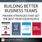 Building Better Business Teams - Proven Strategies that Get the Best from Your People (Collection) ebook by Ken Blanchard,Colleen Barrett,David Russo,David Ross,Richard Templar