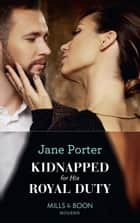 Kidnapped For His Royal Duty (Mills & Boon Modern) (Stolen Brides, Book 1) ekitaplar by Jane Porter