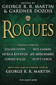 Rogues ebook by Gardner Dozois,Gillian Flynn,Neil Gaiman,Patrick Rothfuss,George R. R. Martin