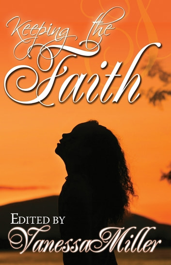 Keeping The Faith ebook by Vanessa Miller