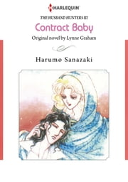 Contract Baby (Harlequin Comics) - Harlequin Comics ebook by Lynne Graham, Harumo Sanazaki