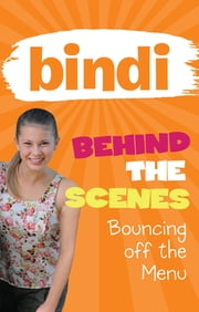 Bindi Behind the Scenes 5: Bouncing off the Menu ebook by Bindi Irwin