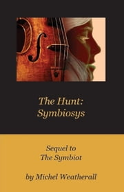 The Hunt - Symbiosys ebook by Michel Weatherall