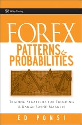 Forex Patterns and Probabilities - Trading Strategies for Trending and Range-Bound Markets ebook by Ed Ponsi
