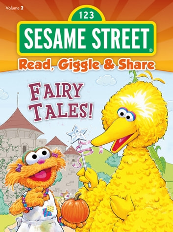 Read, Giggle & Share: Fairy Tales!  ebook by Sesame Workshop