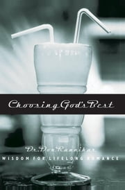 Choosing God's Best - Wisdom for Lifelong Romance ebook by Don Raunikar