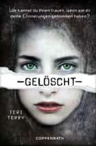 Gelöscht - Dystopie-Trilogie Band 1 ebook by Teri Terry, Marion Hertle